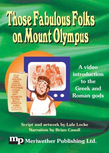 Those Fabulous Folks on Mount Olympus: An Introduction to Greek and Roman Gods Mount Olympus