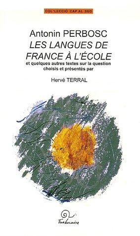 Antonin Perbosc : les langues de France à l'école : Et quelques autres textes sur la question