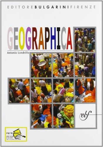 Geographica. Corso di geografia per il biennio. Per le Scuole superiori
