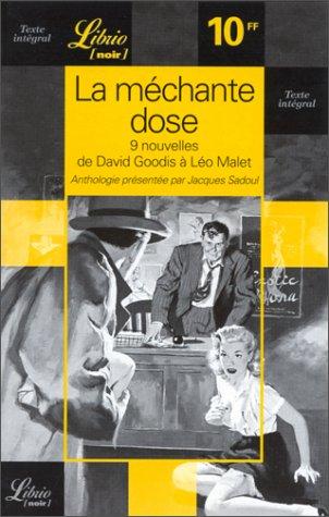 La méchante dose : Neuf nouvelles de David Goodis à Léo Malet par David Goodis
