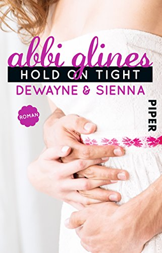 Hold On Tight – Dewayne und Sienna: Roman (Sea Breeze, Band 8)