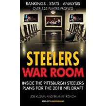 Steelers War Room: Inside The Pittsburgh Steelers plans for the 2018 NFL Draft (English Edition)