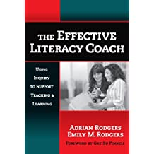The Effective Literacy Coach: Using Inquiry to Support Teaching and Learning