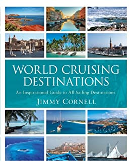 World Cruising Destinations: An Inspirational Guide to all Sailing Destinations von [Cornell, Jimmy]