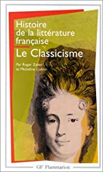 Histoire de la littérature française - Le classicisme de Roger Zuber