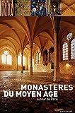 Monastères du Moyen Age autour de Paris