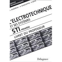 L'électrotechnique et ses systèmes, 1re STI, livret du professeur