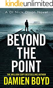 Beyond the Point (DI Nick Dixon Crime Book 9)