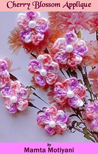 Cherry Blossom Applique | 5 Petaled Flower: An Easy Crochet Flower Embellishment Pattern For Holidays (English Edition)