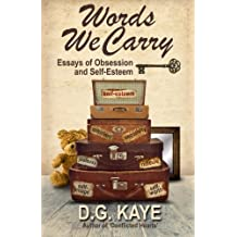 Words We Carry: Essays of Obsession and Self-Esteem