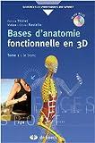 Bases d'anatomie fonctionnelle en 3D : Tome 1, Le tronc (1DVD)...