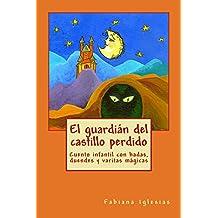 El guardián del castillo perdido (Spanish Edition)