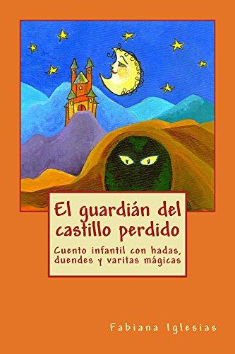 El guardián del castillo perdido por Fabiana Iglesias