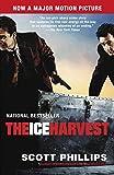 The Ice Harvest: A Novel - Scott Phillips