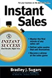 Instant Sales: Techniques to Improve Your Skills and Seal the Deal Every Time (Instant Success Series)