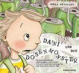 Dani und die Dosenmonster. Ein Kinderfachbuch über Alkoholprobleme in der Familie