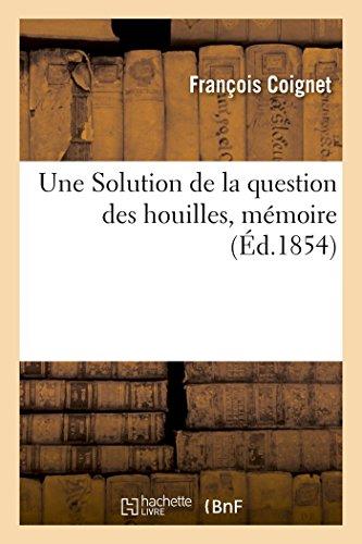 Une Solution de la question des houilles, mémoire par François Coignet