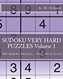 SUDOKU VERY HARD PUZZLES Volume 1: 400 Sudoku Puzzles - Very Hard Level