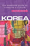 Korea - Culture Smart!: The Essential Guide to Customs & Culture: The Essential Guide to Customs & Culture