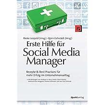 Erste Hilfe für Social Media Manager: Rezepte & Best Practices für mehr Erfolg im Unternehmensalltag