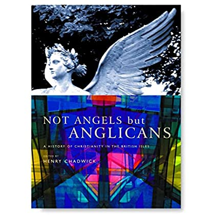 [(Not Angels But Anglicans : An Illustrated History of Christianity in the British Isles)] [Edited by Henry Chadwick] published on (June, 2010)