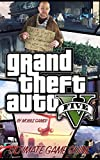 Ps4 Console Best Deals - Grand Theft Auto V: Ultimate GTA 5 Game and Cheat Guide (Console and PC Games Guide Book 1)