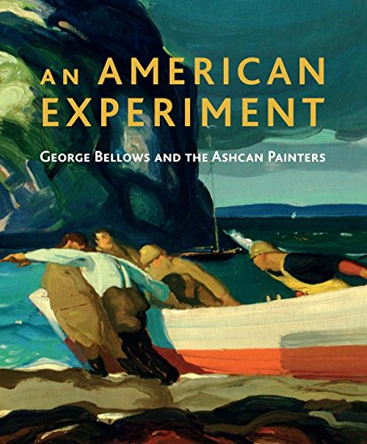 An American Experiment: George Bellows and the Ashcan Painters (19th Century American Painters)
