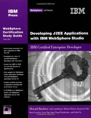Developing J2EE Applications with IBM WebSphere Studio: IBM Certified Enterprise Developer (Websphere Certification Study Guide) por Howard I. Kushner