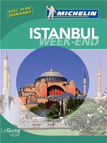Guide Vert - ISTANBUL WEEK-END (GUIDES VERTS/GROEN MICHELIN)