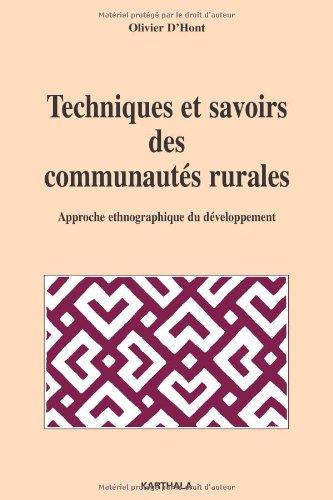 Techniques et savoirs des communautés rurales : Approche etnographique du développement par Olivier d' Hont