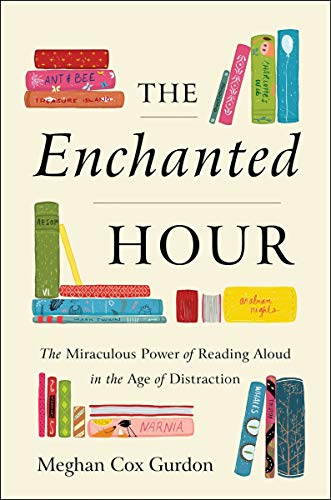 The Enchanted Hour: The Miraculous Power of Reading Aloud in the Age of Distraction (English Edition)