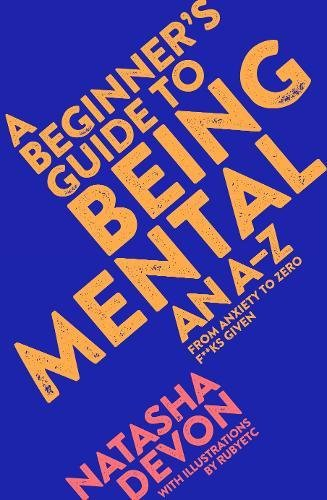 A Beginner's Guide to Being Mental: An A-Z