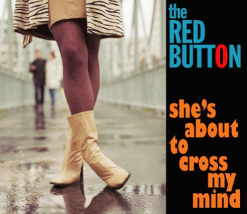 shes-about-to-cross-my-mind-by-red-button