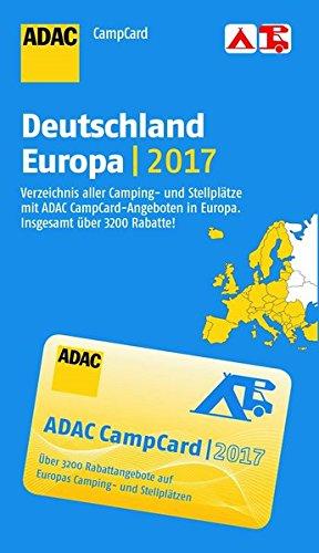 CampCard / Verzeichnis mit Rabattkarte: CampCard / ADAC CampCard Deutschland u. Europa 2017: Verzeichnis mit Rabattkarte / Verzeichnis aller Camping- ... in Europa. (ADAC Campingführer)
