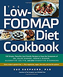 The Low-Fodmap Diet Cookbook: 150 Simple, Flavorful, Gut-Friendly Recipes to Ease the Symptoms of IBS, Celiac Disease, Crohn's Disease, Ulcerative Colitis, and Other Digestive Diso