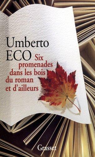 Six promenades dans les bois du roman et d'ailleurs par Umberto Eco