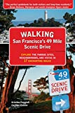 Walking San Francisco's 49 Mile Scenic Drive: Explore the Famous Sites, Neighborhoods, and Vistas in 17 Enchanting Walks (English Edition)