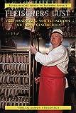 Fleischers Lust: Vom Handwerk, von Fleischern und ihren Geschichten (Kulinarische Reisen in Sachsen-Anhalt)