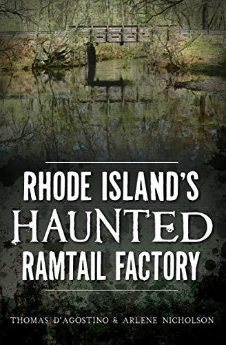 Rhode Island's Haunted Ramtail Factory (Haunted America) (English Edition)