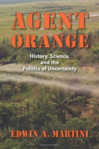 Agent Orange: History, Science, and the Politics of Uncertainty (Culture, Politics, and the Cold War) by Edwin Martini (2012-09-28)