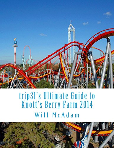 Trip31's 2014 Ultimate Guide to Knott's Berry