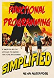 Functional Programming, Simplified: (Scala edition)