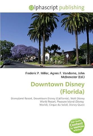 Downtown Disney (Florida): Disneyland Resort, Downtown Disney (California), Walt Disney World Resort, Pleasure Island (Disney World), Cirque du Soleil, Disney Quest