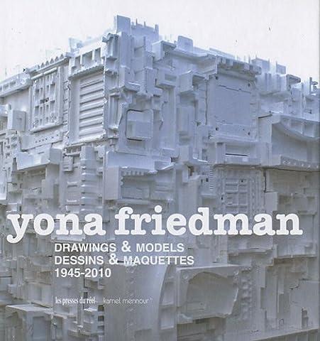 Yona Friedman: Drawings & Models by Yona Friedman (2010-05-01)