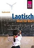 Laotisch - Wort für Wort: Reise Know-How Sprachführer Kauderwelsch-Band 60