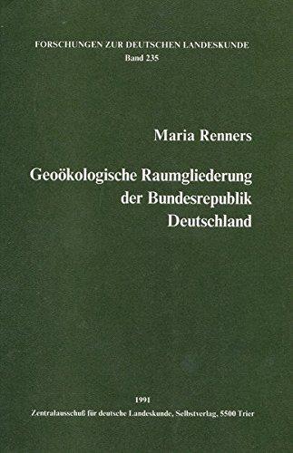 Geoökologische Raumgliederung der Bundesrepublik Deutschland (Forschungen zur deutschen Landeskunde)