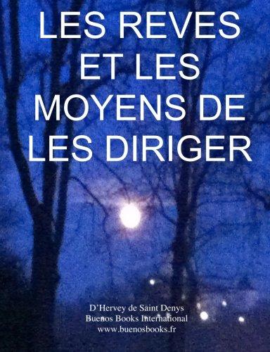 Les Reves et les Moyens de les Diriger: Version Integrale par Marie Jean Leon d'Hervey de Saint Denys
