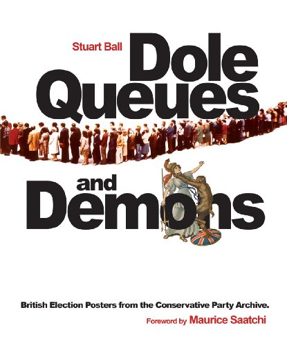 dole-queues-and-demons-british-election-posters-from-the-conservative-party-archive