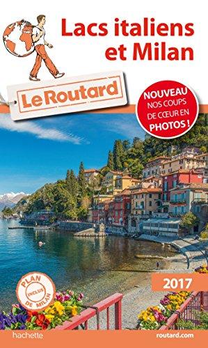 Guide du Routard Lacs Italiens et Milan 2017