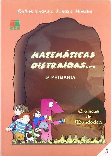 Matemáticas distraídas--, 5 Educación Primaria, 3 ciclo - 9788472783164